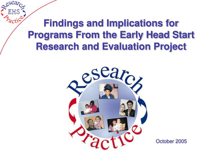 findings and implications for programs from the early head start research and evaluation project
