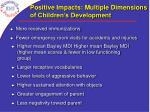 positive impacts multiple dimensions of children s development