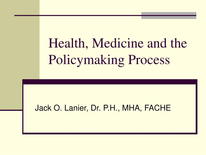 health medicine and the policymaking process n.