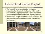 role and paradox of the hospital