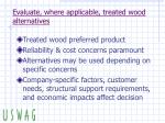 evaluate where applicable treated wood alternatives
