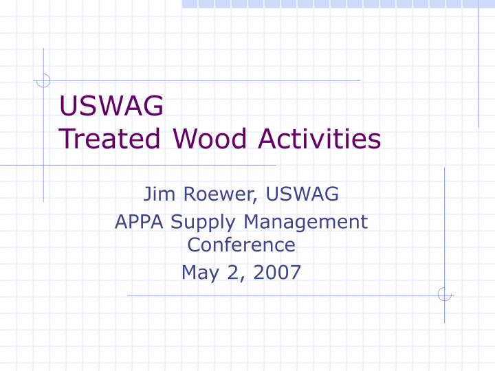 uswag treated wood activities n.