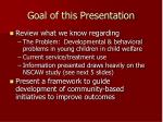goal of this presentation