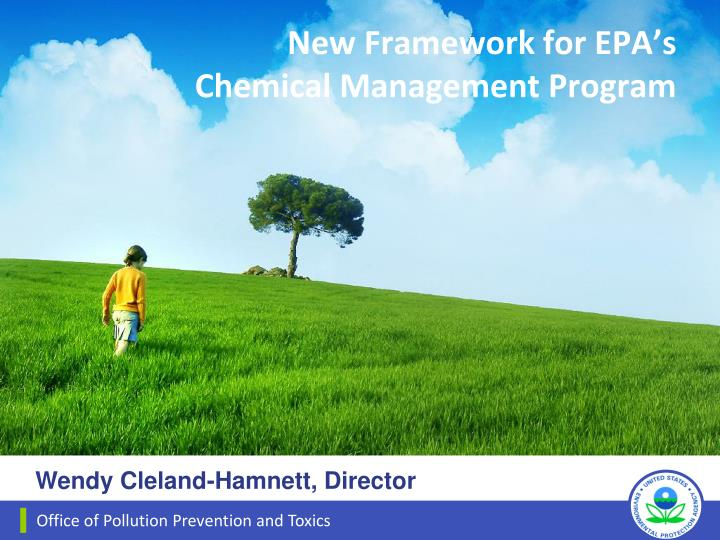 new framework for epa s chemical management program n.