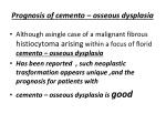prognosis of cemento osseous dysplasia