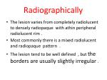 radiographically
