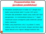 preconcentration time percobaan pendahuluan