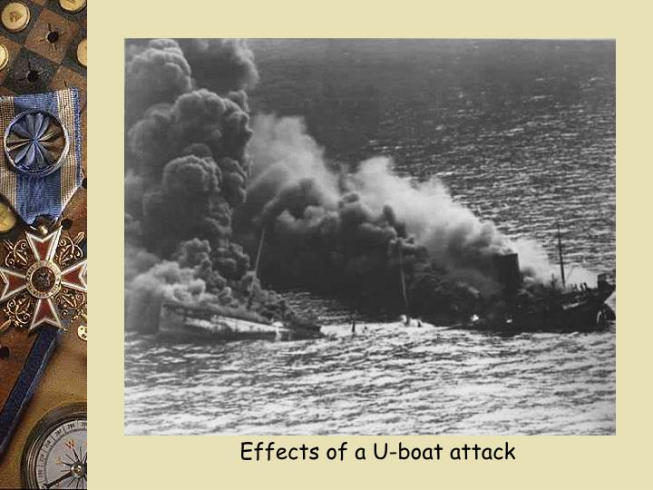 Effects of a U-boat attack