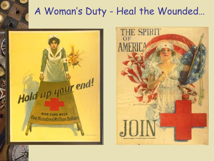 A Woman's Duty - Heal the Wounded…
