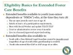 eligibility basics for extended foster care benefits