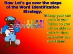 now let s go over the steps of the word identification strategy