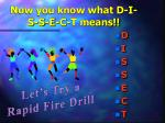 now you know what d i s s e c t means