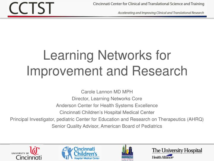 learning networks for improvement and research n.