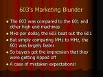 603 s marketing blunder