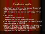 hardware aside