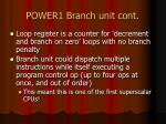 power1 branch unit cont