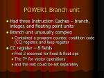power1 branch unit