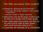 the little processor that couldn t