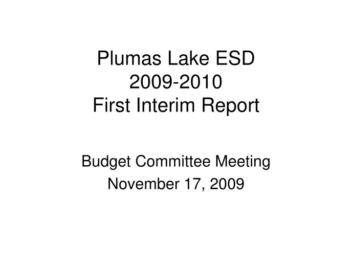 plumas lake esd 2009 2010 first interim report n.