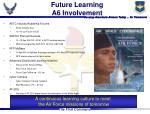 future learning a6 involvement