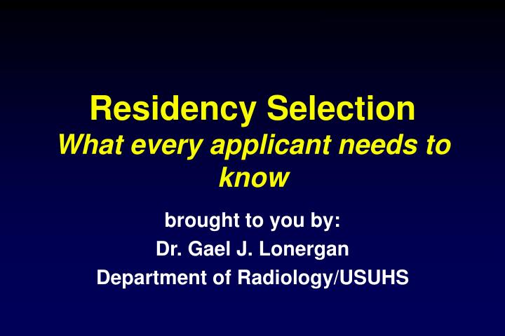residency selection what every applicant needs to know n.