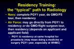 residency training the typical path to radiology