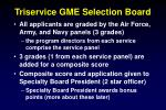 triservice gme selection board