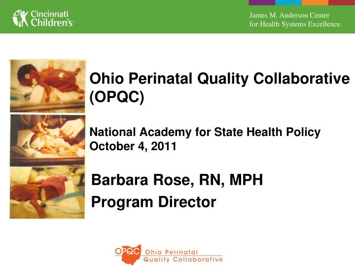 ohio perinatal quality collaborative opqc national academy for state health policy october 4 2011 n.