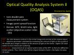optical quality analysis system ii oqas