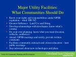 major utility facilities what communities should do