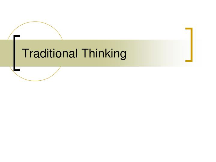 traditional thinking n.
