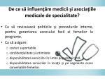de ce s i nfluen m medicii i asocia iile medicale de specialitate