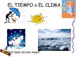 el tiempo o el clima