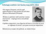 psihologia analitic carl gustav jung 1875 1961