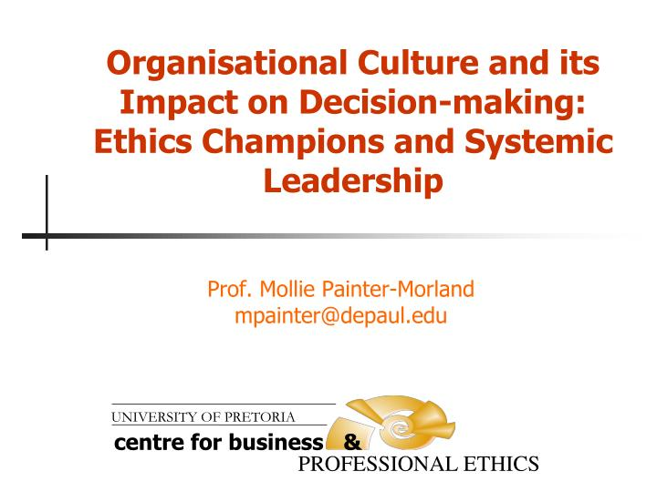 organisational culture and its impact on decision making ethics champions and systemic leadership n.