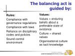 the balancing act is guided by