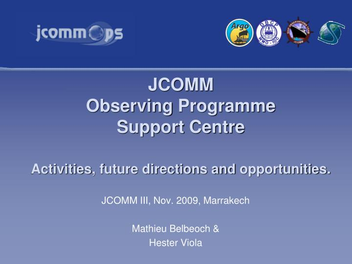 jcomm observing programme support centre activities future directions and opportunities n.