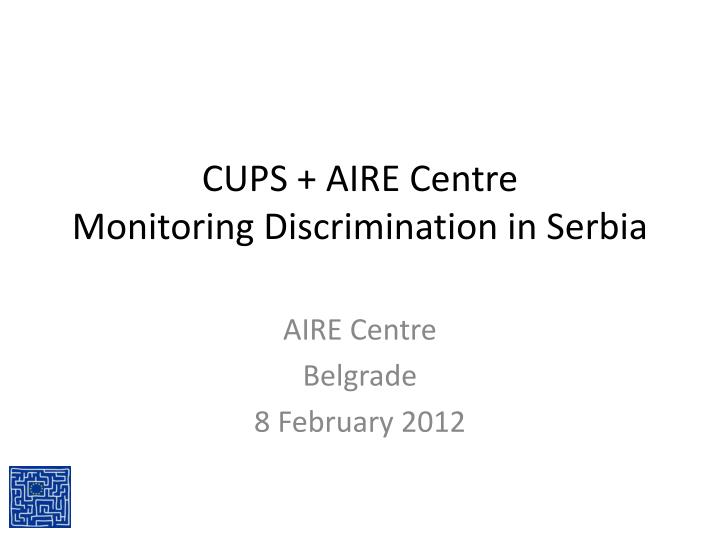 cups aire centre monitoring discrimination in serbia n.