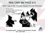 with cms we face 5 ncb cap on o2 complex rehab provider elimination