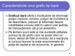 caracteristicile unui grafic tip bar