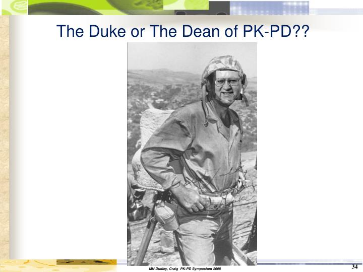 The Duke or The Dean of PK-PD??