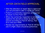 after data field approval