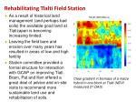 rehabilitating tlalti field station