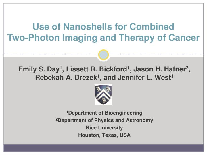 use of nanoshells for combined two photon imaging and therapy of cancer n.