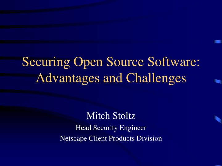 securing open source software advantages and challenges n.