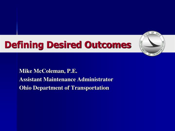 mike mccoleman p e assistant maintenance administrator ohio department of transportation n.