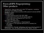 firewall ips fingerprinting other products