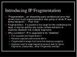 introducing ip fragmentation