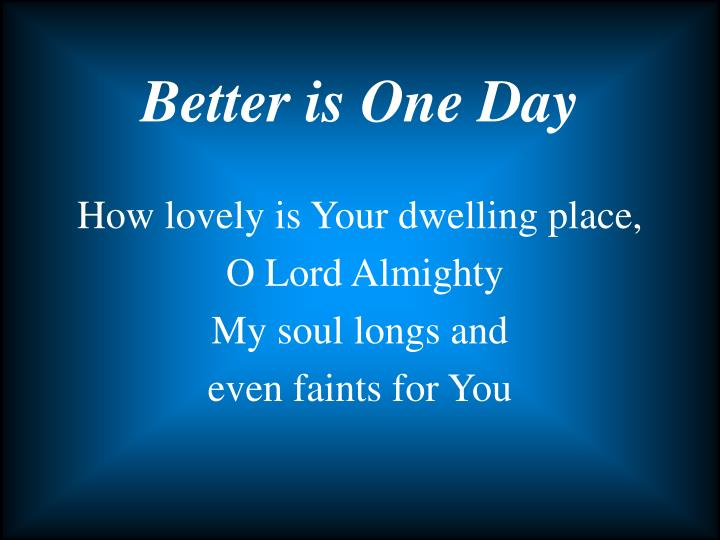 how lovely is your dwelling place o lord almighty my soul longs and even faints for you n.