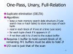 one pass unary full relation
